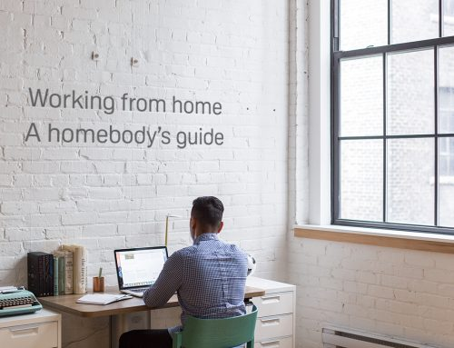 Working from home – a homebody's guide